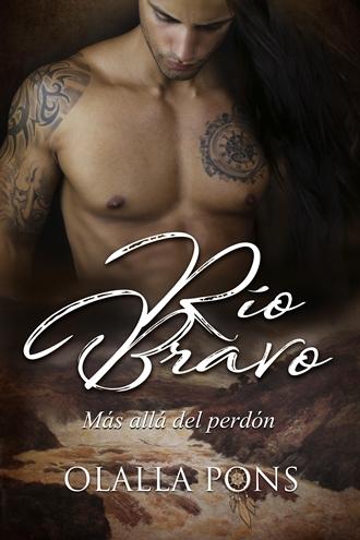 RIO BRAVO, más allá del perdón