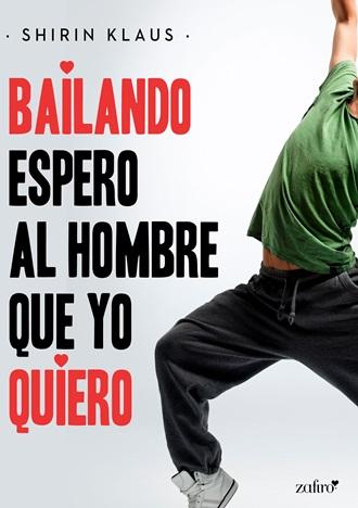portada_bailando-espero-al-hombre-que-yo-quiero_shirin-klaus_201711211114