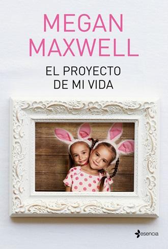 portada_el-proyecto-de-mi-vida_megan-maxwell_201803191609