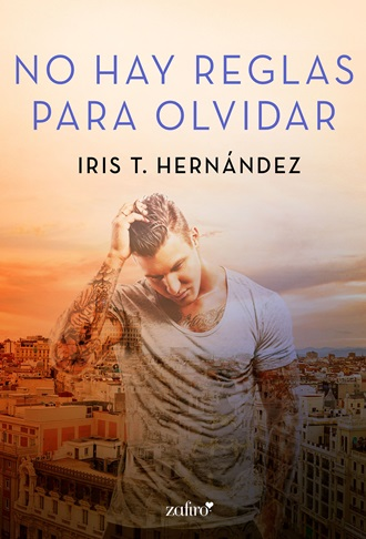 portada_no-hay-reglas-para-olvidar_iris-t-hernandez_201802271109