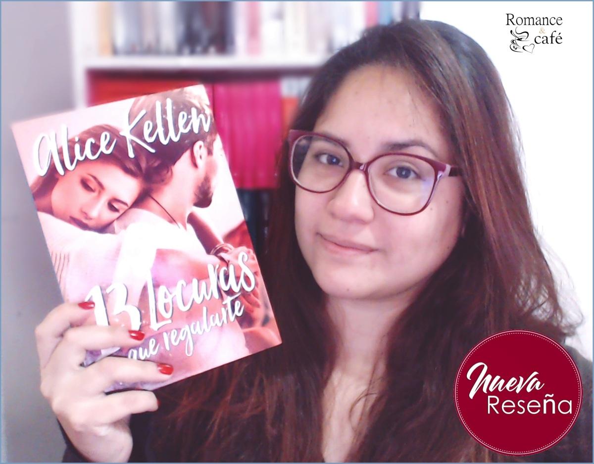[Mi Reseña] '13 locuras que regalarte' de Alice Kellen