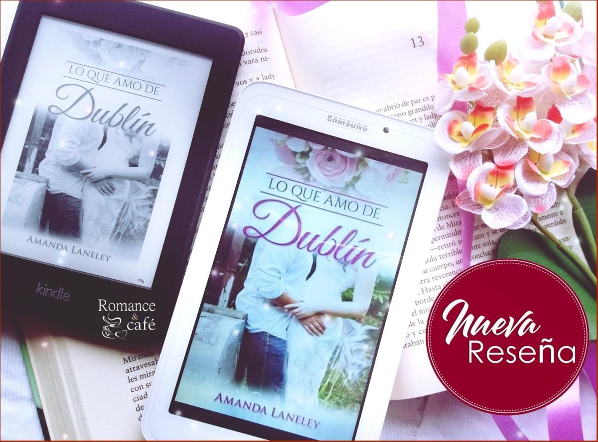 [Mi Reseña] 'Lo que amo de Dublín' de Amanda Laneley | #BooktubeDelPresente
